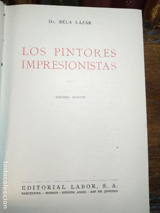Libros de segunda mano: LOS PINTORES IMPRESIONISTAS - DR. BELÁ LAZAR - COLECCIÓN LABOR - BARCELONA - 1942 - - Foto 3 - 118979743