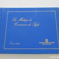 Libros de segunda mano: MANUEL BLASCO LA MÁLAGA DE COMIENZOS DE SIGLO. RM86097. Lote 119209991