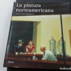 Libros de segunda mano: LA PINTURA NORTEAMERICANA / FRANCESCA CASTRIA MARCHETTI / ELECTA 2002-CCC. Lote 119378575