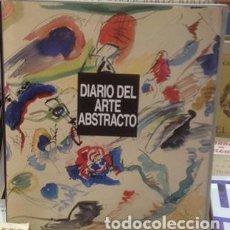 Libros de segunda mano: DIARIO DEL ARTE ABSTRACTO. RAGON, MICHEL . EDICIONES DESTINO, S.A... Lote 119949619
