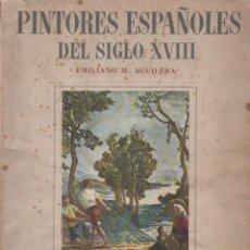 Libros de segunda mano: AGUILERA : PINTORES ESPAÑOLES DEL SIGLO XVIII (IBERIA, 1946). Lote 120096710