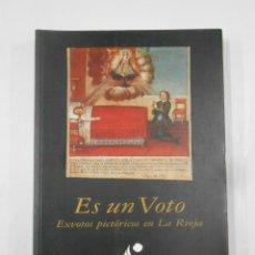 Libros de segunda mano: ES UN VOTO. EXVOTOS PICTÓRICOS EN LA RIOJA. MUNTIÓN HERNÁEZ, CARLOS. TDK271. Lote 120893611