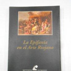 Libros de segunda mano: LA EPIFANÍA EN EL ARTE RIOJANO. GUTIÉRREZ PASTOR, ISMAEL. TDK271. Lote 120894799