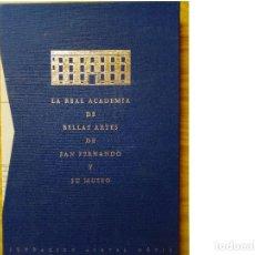 Libros de segunda mano: LA REAL ACADEMIA DE BELLAS ARTES DE SAN FERNANDO Y MUSEO. Lote 121024947