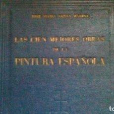 Libros de segunda mano: 100 MEJORES OBRAS DE LA PINTURA ESPAÑOLA, 263 PÁGINAS, TIENE 11 LAMINAS A COLOR , MIDE 28,5 X 21,5 . Lote 121562959
