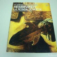Libros de segunda mano: 1018- REMBRANDT LA RONDA DI NOTTE FORMA E COLORE SANSONI EDITORI ITALIANO 1965. Lote 121874747
