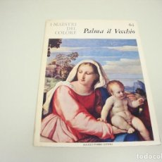 Libros de segunda mano: 1018- I MAESTRI DEL COLORE PALAM IL VECCHIO 64 AÑO 1963 IDIOMA ITALIANO. Lote 121875095