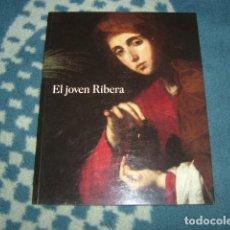 Libros de segunda mano: EL JOVEN RIBERA , MUSEO DEL PRADO 2011, UNICO EN TODOCOLECCION. Lote 122171867