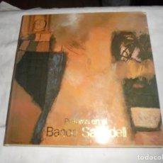 Libros de segunda mano: PINTURAS EN EL BANCO SABADELL Nº 4.BANCO SABADELL 2001. Lote 122172607