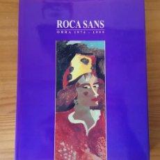 Libros de segunda mano: ROCA SANS, OBRA 1974-1999. JOAN CARLES ROCA SANS 2000. TAPA DURA CON SOBRECUBIERTAS 262 PGS.. Lote 122175127