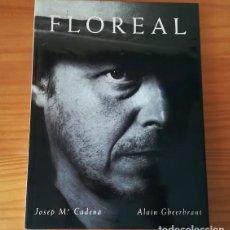 Libros de segunda mano: FLOREAL, JOSEP Mª CADENA ALAIN GHEERBRANT. PALAFRUGELL ART 1990. TAPA DURA CON SOBRECUBIERTAS . Lote 122175299