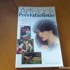 Libros de segunda mano: LOS PRERRAFAELISTAS. LA DISCRETA ELEGANCIA DEL SIGLO XIX INGLÉS. ART BOOK. ELECTA BOLSILLO.. Lote 122176951
