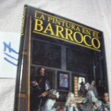 Libros de segunda mano: LA PINTURA EN EL BARROCO. Lote 122308363