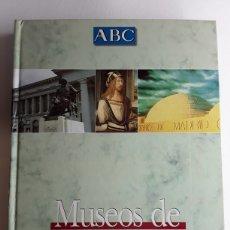 Libros de segunda mano: MUSEOS DE MADRID / COLECCIONABLE ENCUADERNADO DEL PERIÓDICO ACB / 29 X 22 CMS / 431 PAGINAS. Lote 122509128