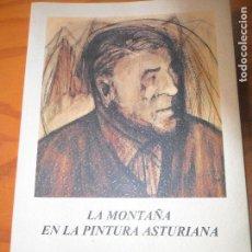 Libros de segunda mano: LA MONTAÑA EN LA PINTURA ASTURIANA- FUNDACION MUSEO EVARISTO VALLE- 50 ANIVERSARIO AGRUP. MONTAÑERA. Lote 122530575