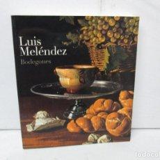 Libros de segunda mano: LUIS MELENDEZ. BODEGONES. MUSEO NACIONAL DEL PRADO. 2004. VER FOTOGRAFIAS ADJUNTAS. Lote 122780079