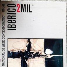 Libros de segunda mano: IBERICO 2 MIL. CATALOGO NACIONAL DE ARTE CONTEMPORÁNEO 1991-1992. BARCELONA 1991.. Lote 122825739