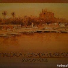 Libros de segunda mano: ESTRADA VILARRASSA. MALLORCA. EDITORIASL AUSA. 1983. Lote 123102663