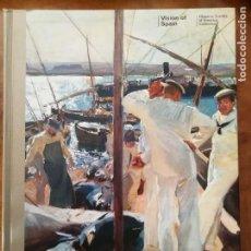 Libros de segunda mano: JOAQUÍN SOROLLA. VISION OF SPAIN (JOAQUIN SOROLLA'S VISION OF SPAIN) LIBRO. AÑO 2007. PINTOR.. Lote 123238063