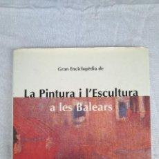 Libros de segunda mano: LA PINTURA I L'ESCULTURA A LES BALEARS VOLUM 3. Lote 123479111