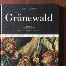 Libri di seconda mano: L'OPERA COMPLETA DI GRUNEWALD.. Lote 123514175