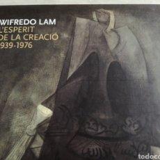 Libros de segunda mano: WILFREDO LAM, L'ESPERIT DE LA CREACIÓ (2009). Lote 123767364