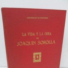 Libros de segunda mano: LA VIDA Y OBRA DE JOAQUIN SOROLLA. BERNARDINO DE PANTORBA. EDITORIAL MAYFE 1953. EJEMPLAR Nº 1828.. Lote 124099523