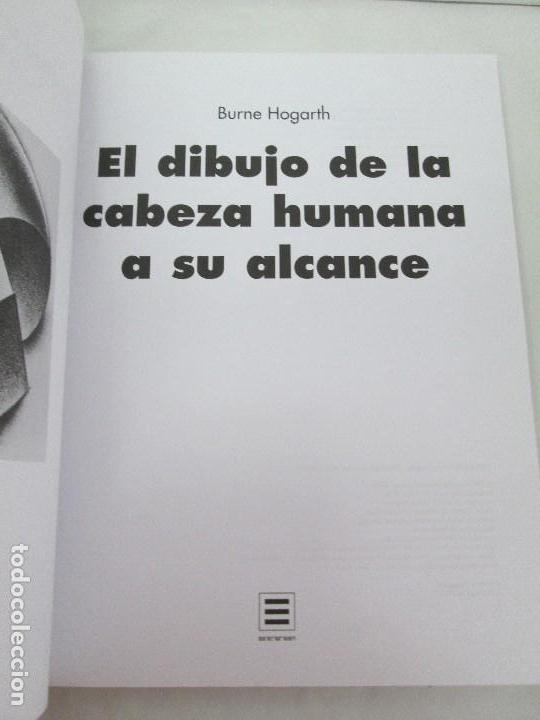Libros de segunda mano: BURNE HOGARTH. EL DIBUJO DE LUCES Y SOMBRAS A SU ALCANCE. CABEZA HUMANA. ANATOMICO. 3 LIBROS - Foto 27 - 124191527