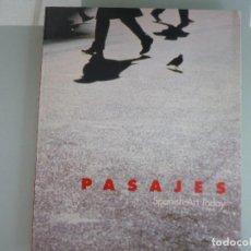 Libros de segunda mano: PASAJES .SPANISH ART TODAY - PABELLÓN ESPAÑA 1992. Lote 124317663