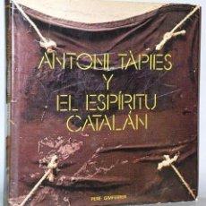 Libros de segunda mano: ANTONI TAPIES Y EL ESPÍRITU CATALÁN.. Lote 124345871