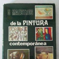 Libros de segunda mano: 5 MAESTROS DE LA PINTURA CONTEMPORÁNEA. Lote 124585628