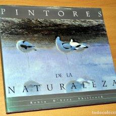 Libros de segunda mano: PINTORES DE LA NATURALEZA - DE ROBIN DAREY SHILLEOCK - EDITADO POR BANCO CENTRAL HISPANO - AÑO 1997. Lote 222321523