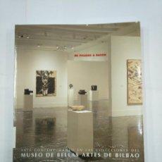 Libros de segunda mano: DE PICASSO A BACON. ARTE CONTEMPORÁNEO EN LAS COLECCIONES DEL MUSEO DE BELLAS ARTES DE BILBAO TDK97. Lote 125022379