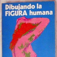 Libros de segunda mano: DIBUJANDO LA FIGURA HUMANA - ALFONSO CALDERÓN - CEAC 1972 - VER INDICE. Lote 125088823