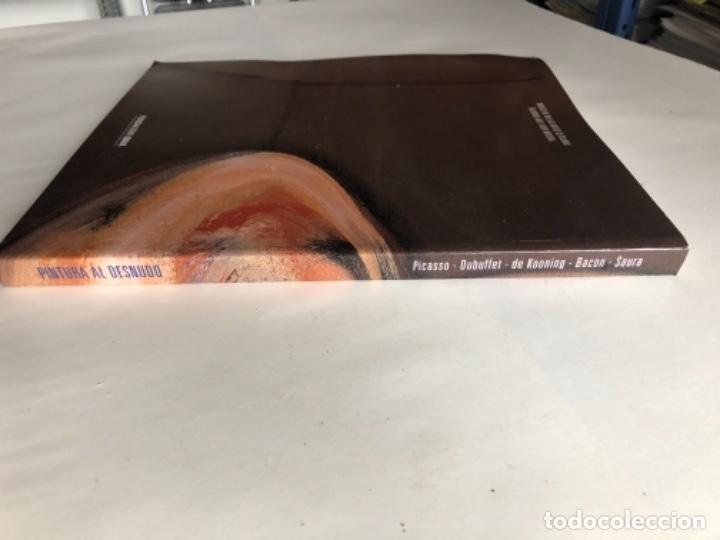 Libros de segunda mano: PINTURA AL DESNUDO: PICASSO, DUBUFFET, DE KOONING, BACON Y SAURA. ED. MUSEO BELLAS ARTES BILBAO Y FU - Foto 7 - 125421671