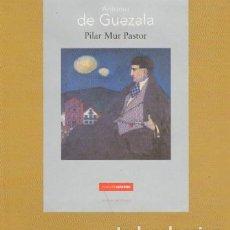 Libros de segunda mano: ANTONIO DE GUEZALA. AT-1149. Lote 128881104