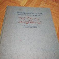 Libros de segunda mano: PINTORES DEL SIGLO XIX. ARAGÓN, LA RIOJA, GUADALAJARA. Lote 125888871