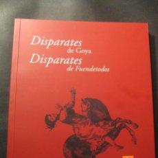 Libros de segunda mano: DISPARATES DE GOYA. DISPARATES DE FUENDETODOS. CAJA DE AHORROS DE LA INMACULADA 2005. Lote 126129083