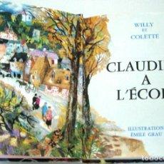 Libros de segunda mano: COLETTE / GRAU SALA : CLAUDINE À L'ÉCOLE & CLAUDINE À PARIS.. Lote 126188855