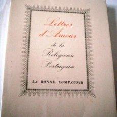 Libros de segunda mano: LETTRES D'AMOUR DE LA RELIGIEUSE PORTUGUAISE - ALCAFORADO / GRAU SALA. Lote 126189531