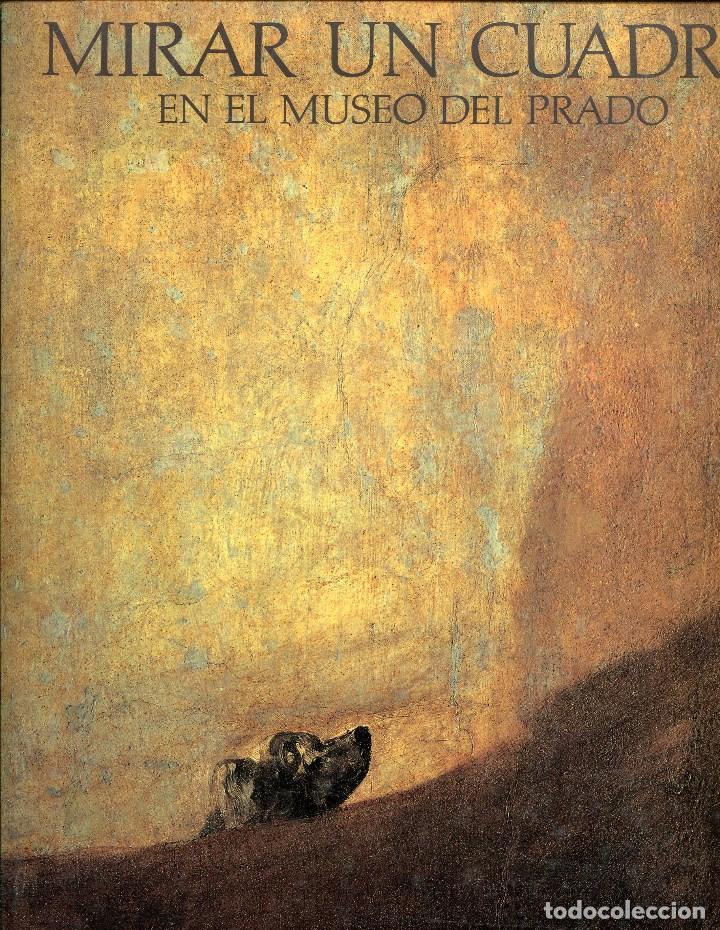 MIRAR UN CUADRO EN EL MUSEO DEL PRADO. LUNWERG 1991. TAPA DURA . NUEVO (Libros de Segunda Mano - Bellas artes, ocio y coleccionismo - Pintura)