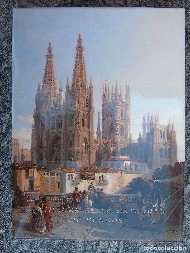 LA IMAGEN DE LA CATEDRAL DE BURGOS. (DESDE LA PERSPECTIVA DE DIFERENTES PINTORES), 1995. (Libros de Segunda Mano - Bellas artes, ocio y coleccionismo - Pintura)