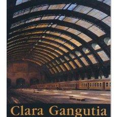 Libros de segunda mano: CLARA GANGUTIA. CATÁLOGO DE LA EXPOSICIÓN. MADRID, CENTRO CULTURAL CONDE DUQUE, 2000. ILUSTRADO. Lote 126444206
