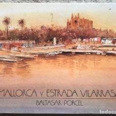 Libros de segunda mano: MALLORCA Y ESTRADA VILARRASA - BALTASAR PORCEL - AÑO 1983. Lote 126571855