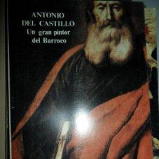 Libros de segunda mano: ANTONIO DEL CASTILLO, UN GRAN PINTOR DEL BARROCO, ED. DIPUTACIÓN DE CÓRDOBA. Lote 126572419