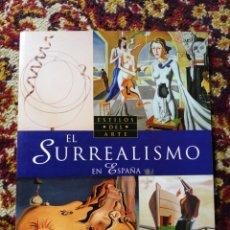 Libros de segunda mano: EL SURREALISMO EN ESPAÑA- EDICIONES SUSAETA, 2009. PRECIOSO!!!.. Lote 126582044