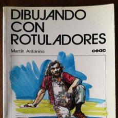 Libros de segunda mano: DIBUJANDO CON ROTULADORES CEAC MARTÍN ANTONINO 1984. Lote 126815019