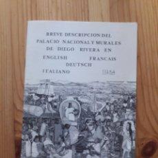 Libros de segunda mano: BREVE DESCRIPCION DEL PALACIO NACIONAL Y MURALES DE DIEGO RIVERA. Lote 127207496