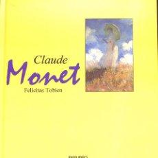 Libros de segunda mano: CLAUDE MONET - FELICITAS TOBIEN. Lote 127526435