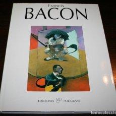 Libros de segunda mano: FRANCIS BACON - EDICIONES POLIGRAFA - 1994. Lote 127573539